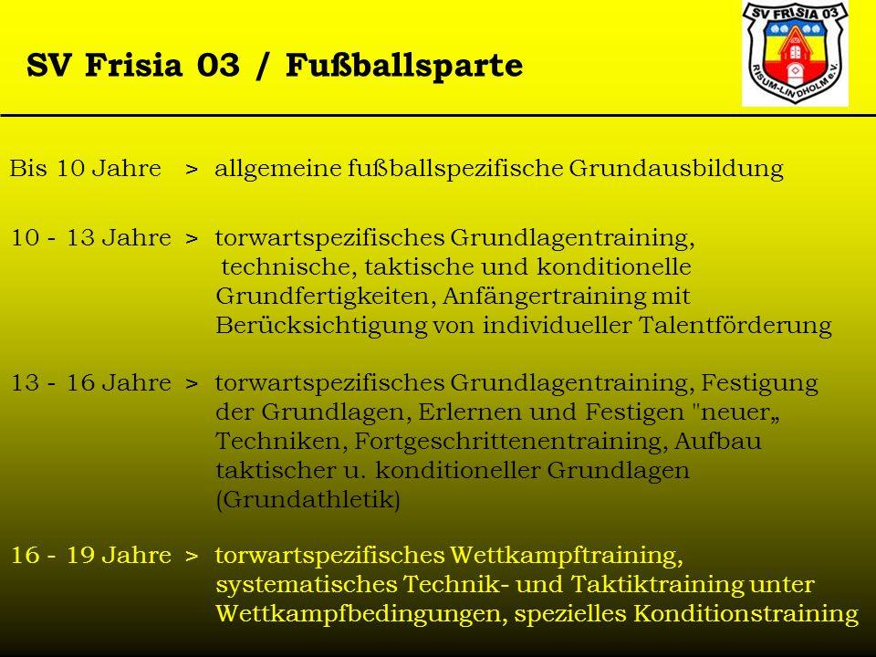 Bis 10 Jahre > allgemeine fußballspezifische Grundausbildung