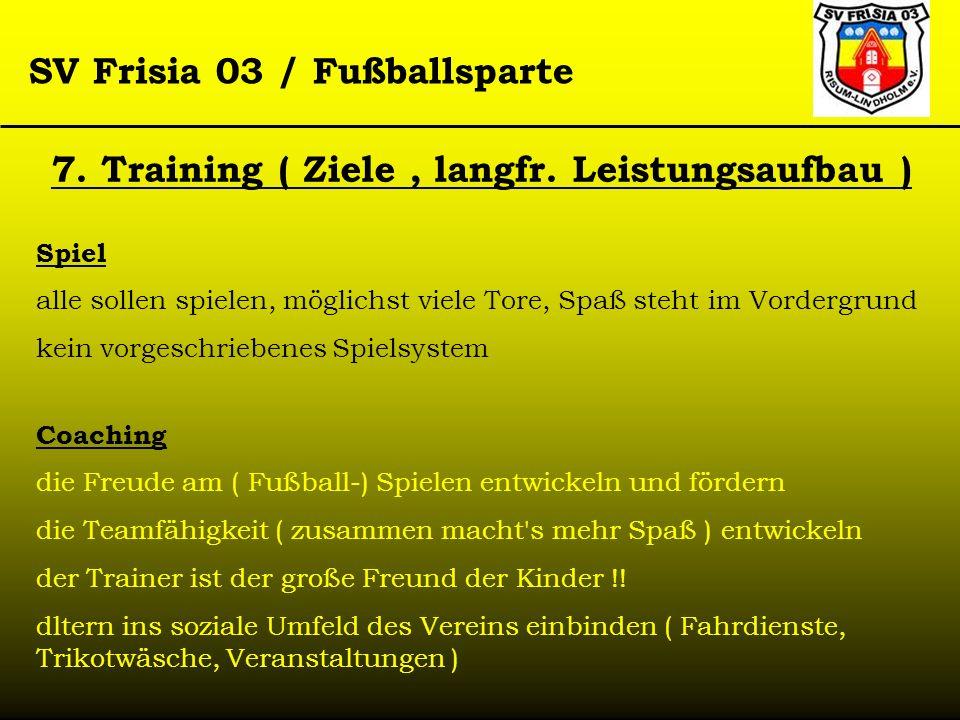 7. Training ( Ziele , langfr. Leistungsaufbau )