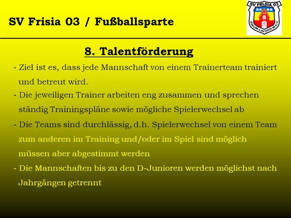 8. TalentförderungZiel ist es, dass jede Mannschaft von einem Trainerteam trainiert. und betreut wird.