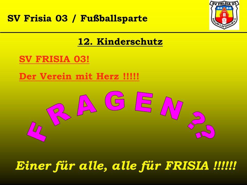 Einer für alle, alle für FRISIA !!!!!!