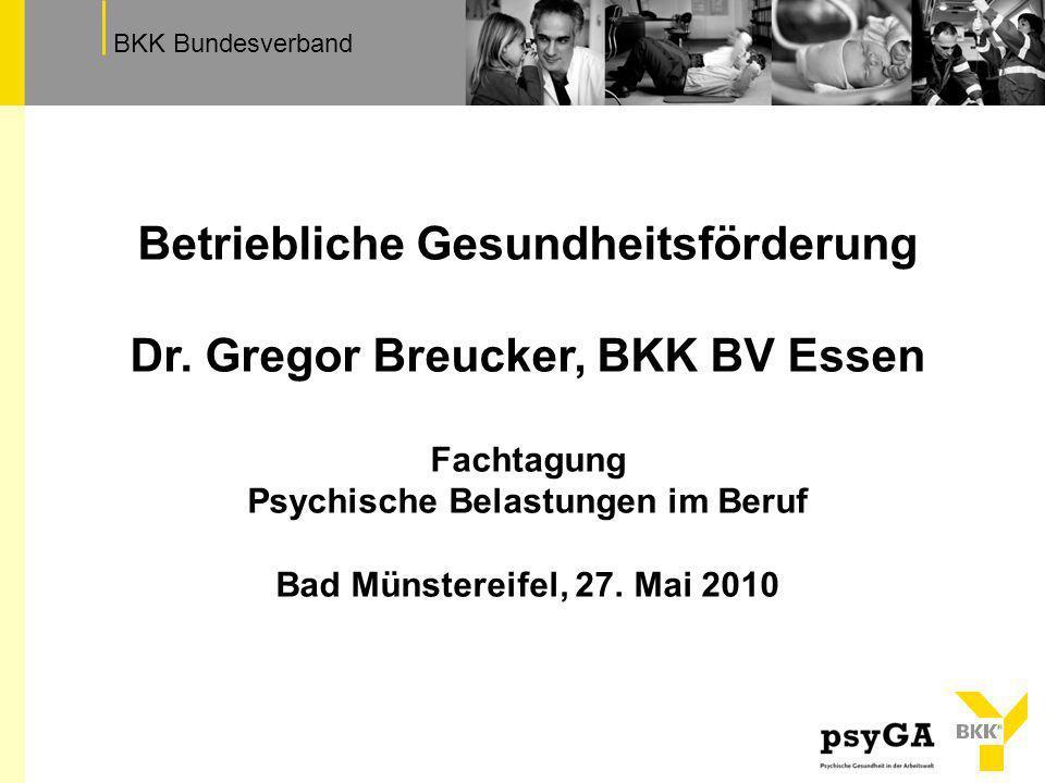 Betriebliche Gesundheitsförderung Dr. Gregor Breucker, BKK BV Essen