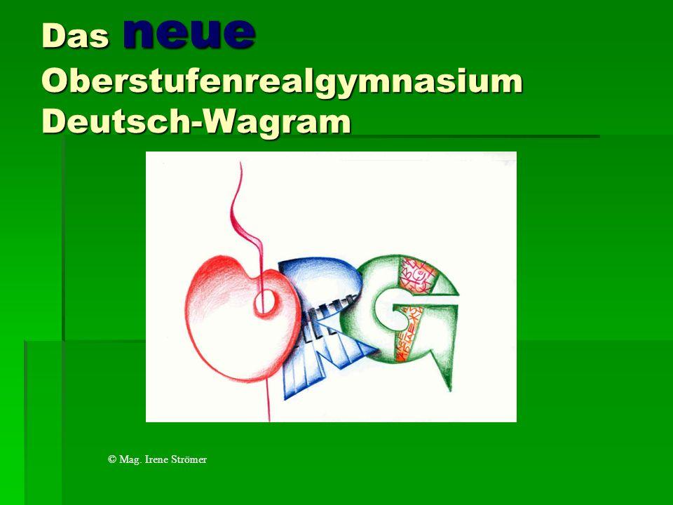 Das neue Oberstufenrealgymnasium Deutsch-Wagram