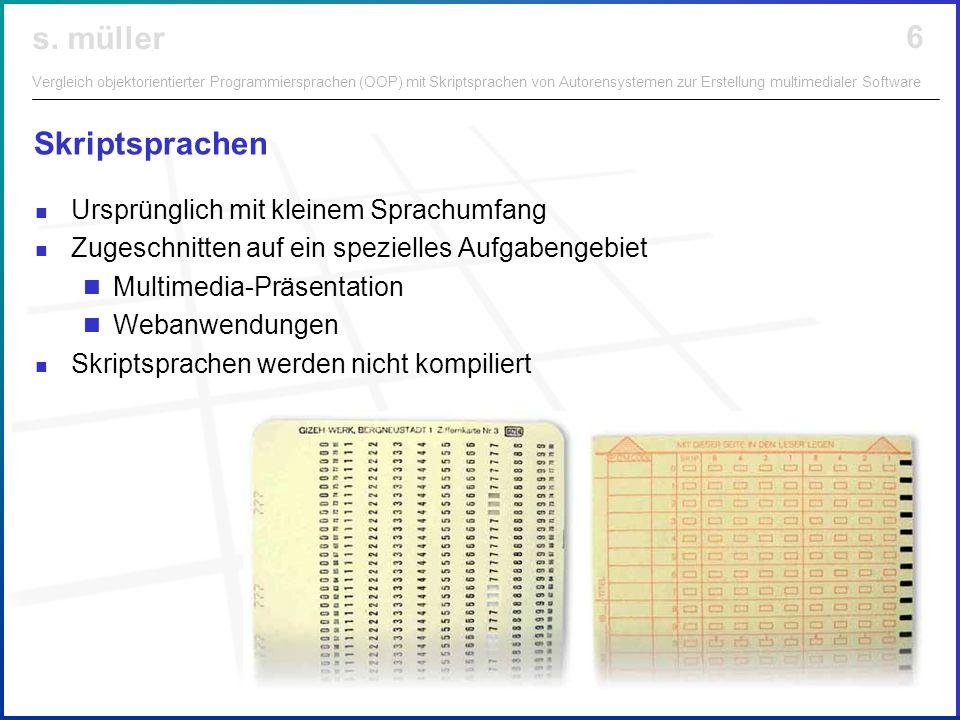 Skriptsprachen Ursprünglich mit kleinem Sprachumfang