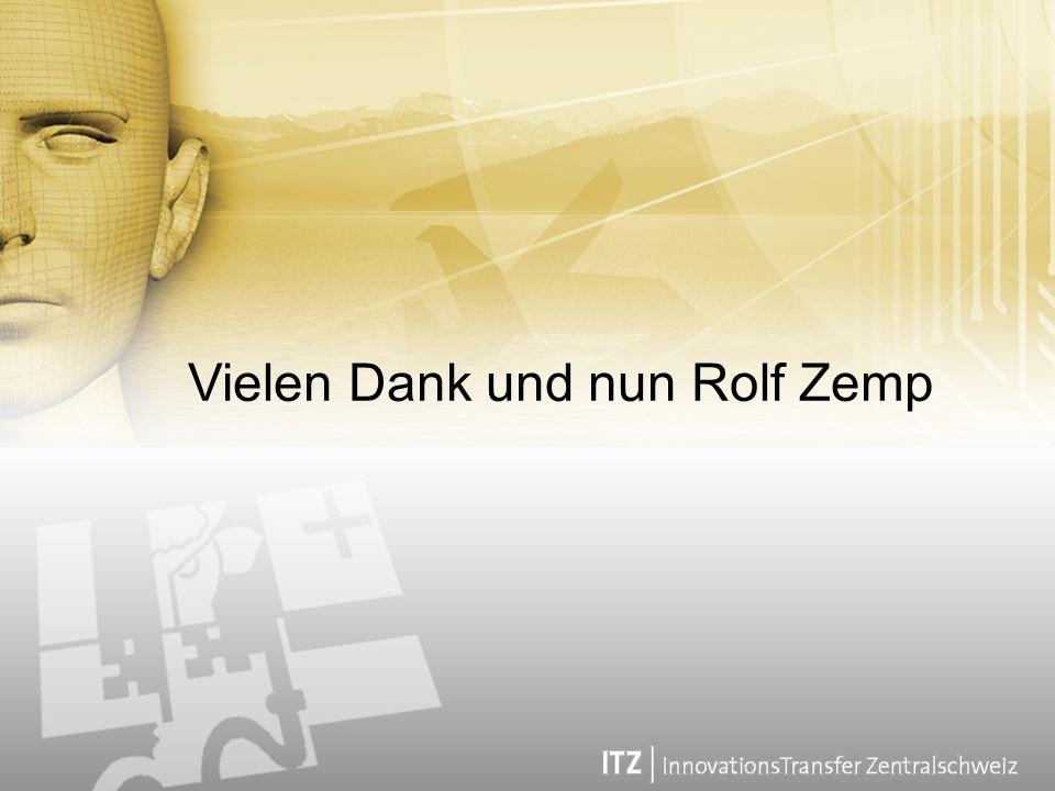 Vielen Dank und nun Rolf Zemp