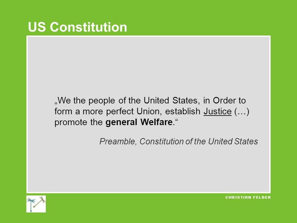 "US Constitution ""We the people of the United States, in Order to form a more perfect Union, establish Justice (…)"