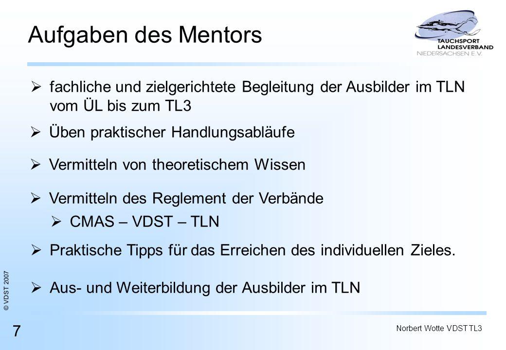 Aufgaben des Mentors fachliche und zielgerichtete Begleitung der Ausbilder im TLN. vom ÜL bis zum TL3.