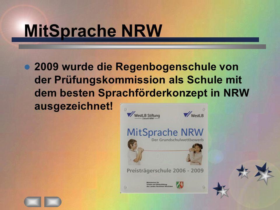 MitSprache NRW 2009 wurde die Regenbogenschule von der Prüfungskommission als Schule mit dem besten Sprachförderkonzept in NRW ausgezeichnet!