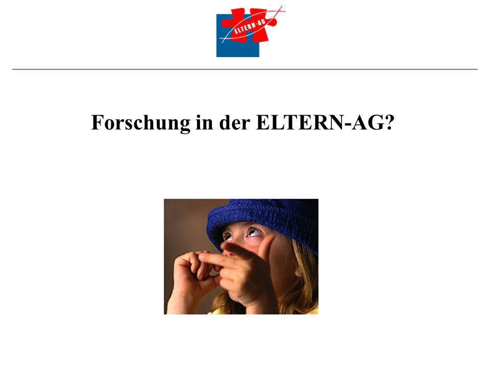 Forschung in der ELTERN-AG