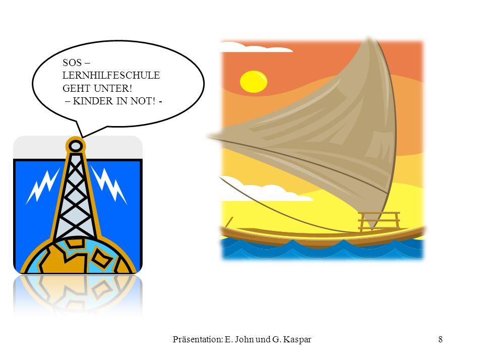 Präsentation: E. John und G. Kaspar