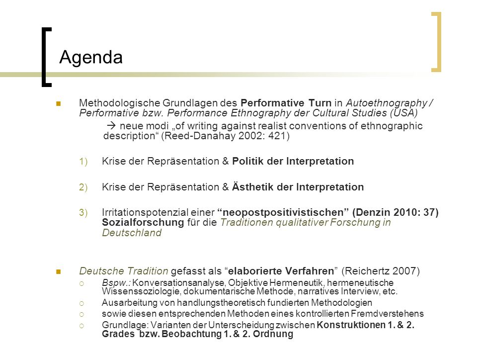 Agenda Methodologische Grundlagen des Performative Turn in Autoethnography / Performative bzw. Performance Ethnography der Cultural Studies (USA)