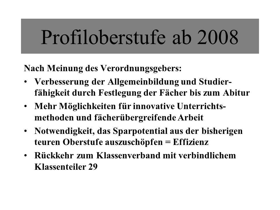 Profiloberstufe ab 2008 Nach Meinung des Verordnungsgebers: