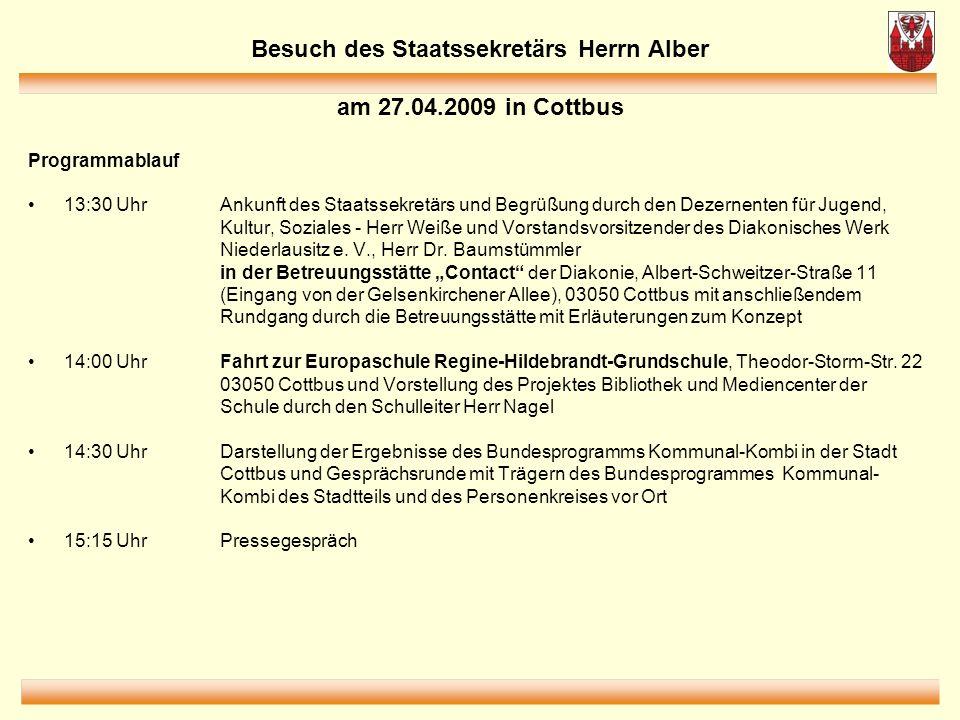 Besuch des Staatssekretärs Herrn Alber am 27.04.2009 in Cottbus