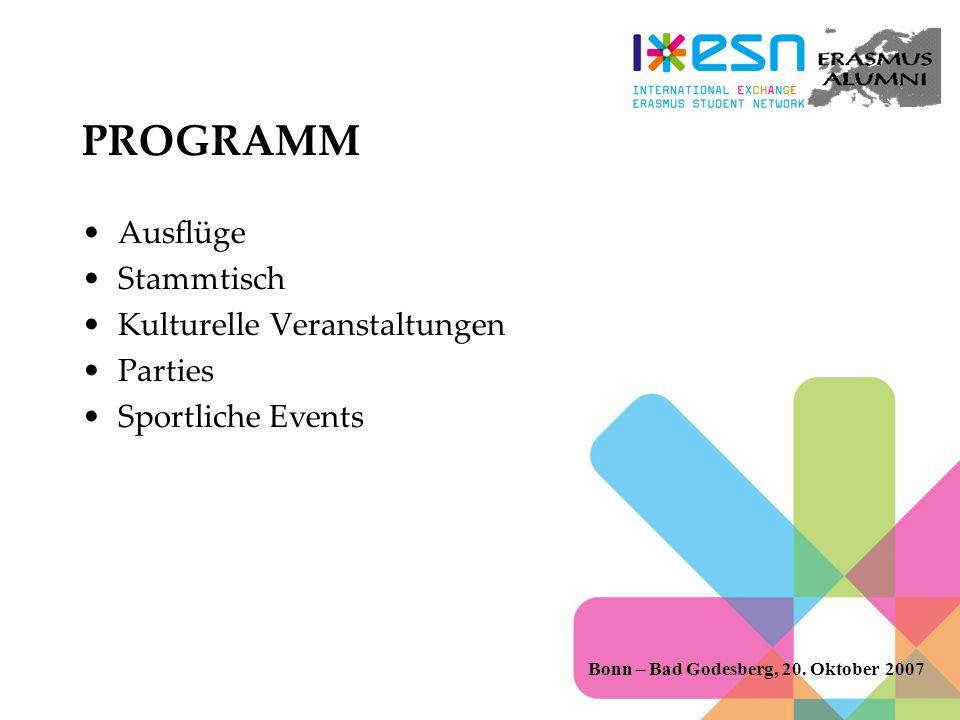 PROGRAMM Ausflüge Stammtisch Kulturelle Veranstaltungen Parties