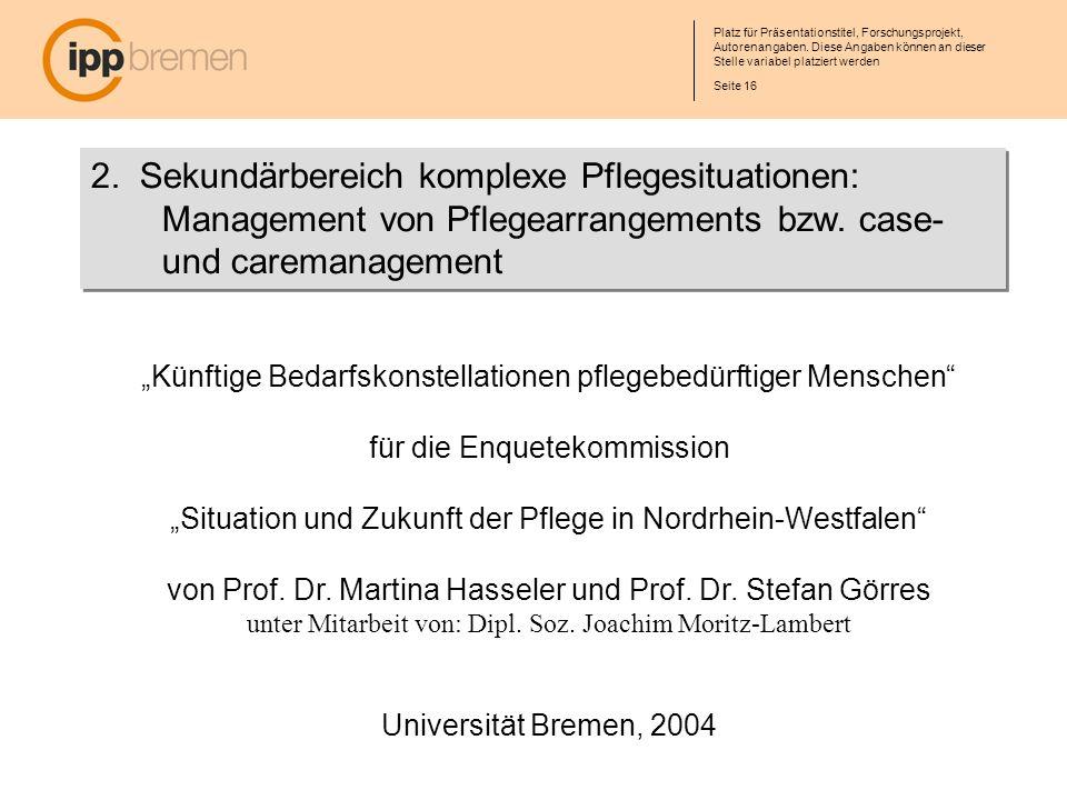 2. Sekundärbereich komplexe Pflegesituationen: Management von Pflegearrangements bzw. case- und caremanagement