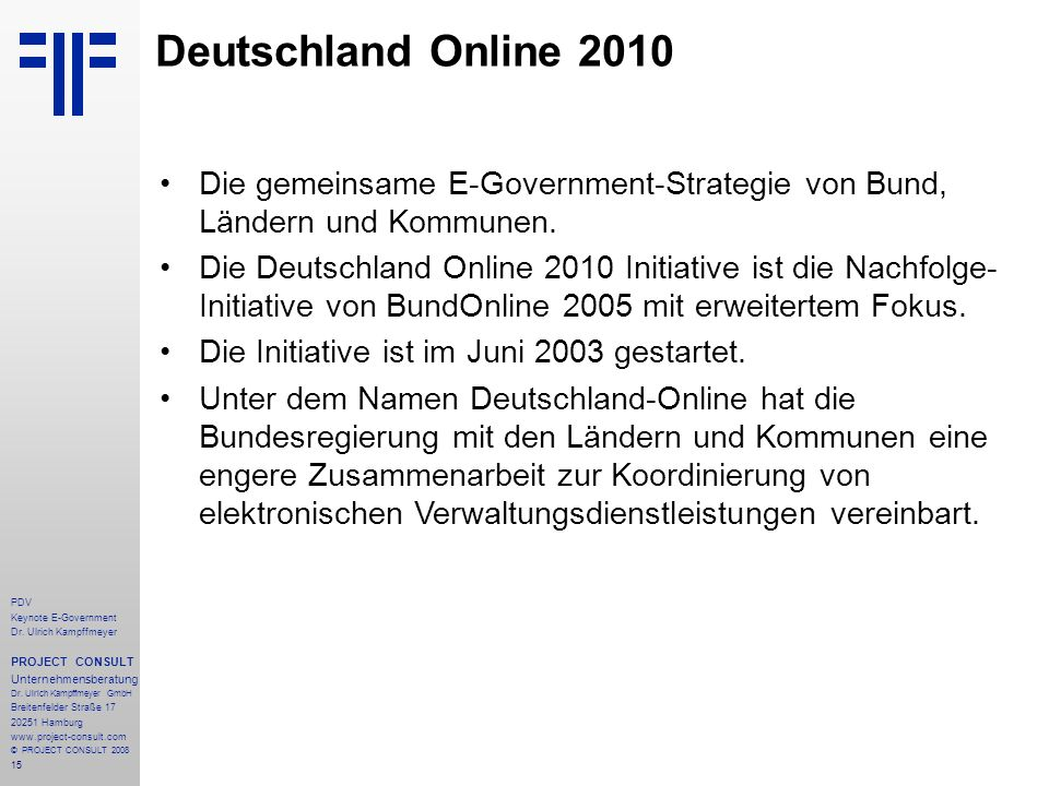 Deutschland Online 2010 Die gemeinsame E-Government-Strategie von Bund, Ländern und Kommunen.