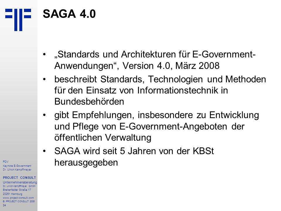"SAGA 4.0 ""Standards und Architekturen für E-Government-Anwendungen , Version 4.0, März 2008."