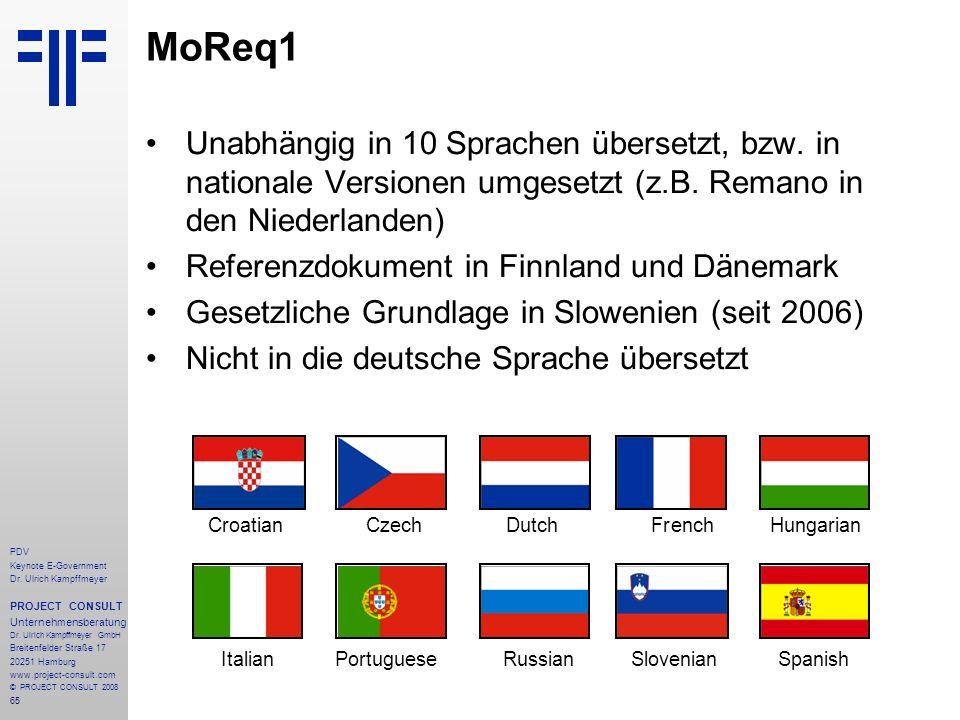MoReq1 Unabhängig in 10 Sprachen übersetzt, bzw. in nationale Versionen umgesetzt (z.B. Remano in den Niederlanden)