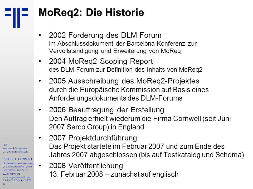 MoReq2: Die Historie 2002 Forderung des DLM Forum im Abschlussdokument der Barcelona-Konferenz zur Vervollständigung und Erweiterung von MoReq.