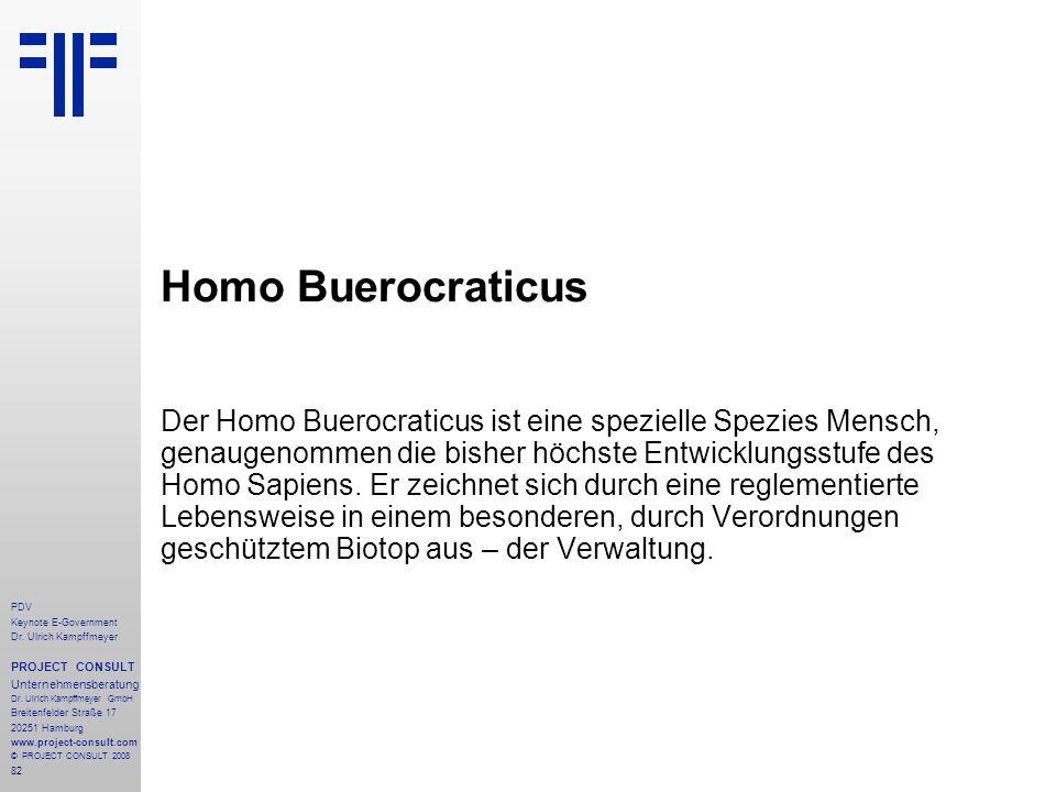 Homo Buerocraticus Der Homo Buerocraticus ist eine spezielle Spezies Mensch, genaugenommen die bisher höchste Entwicklungsstufe des Homo Sapiens. Er zeichnet sich durch eine reglementierte Lebensweise in einem besonderen, durch Verordnungen geschütztem Biotop aus – der Verwaltung.