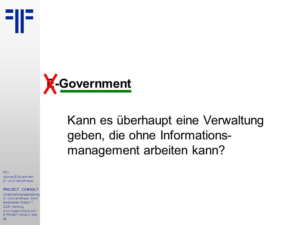 E-Government Kann es überhaupt eine Verwaltung geben, die ohne Informations- management arbeiten kann