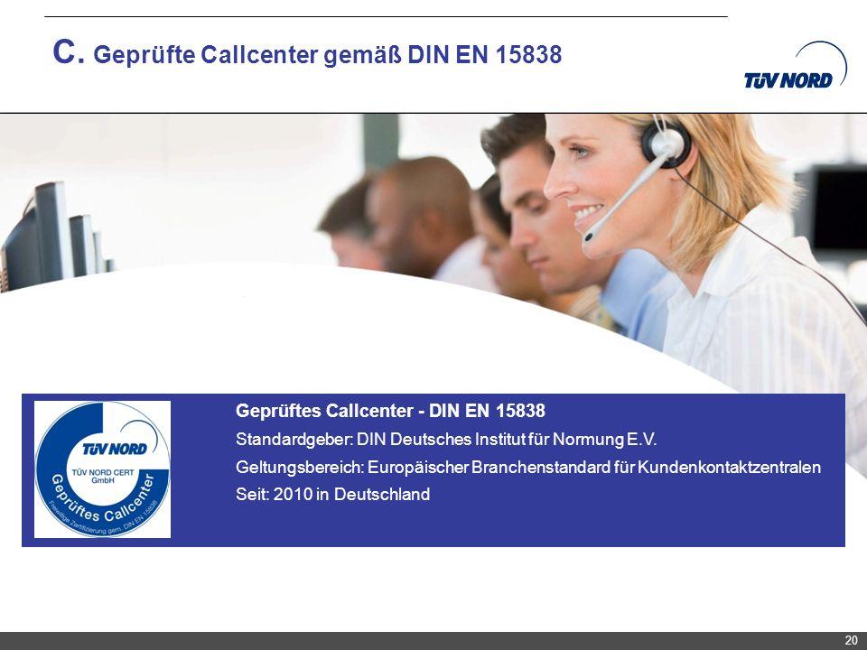 C. Geprüfte Callcenter gemäß DIN EN 15838
