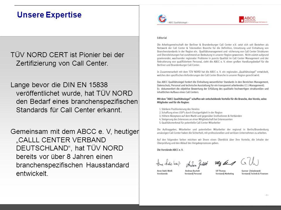 Unsere Expertise TÜV NORD CERT ist Pionier bei der Zertifizierung von Call Center.
