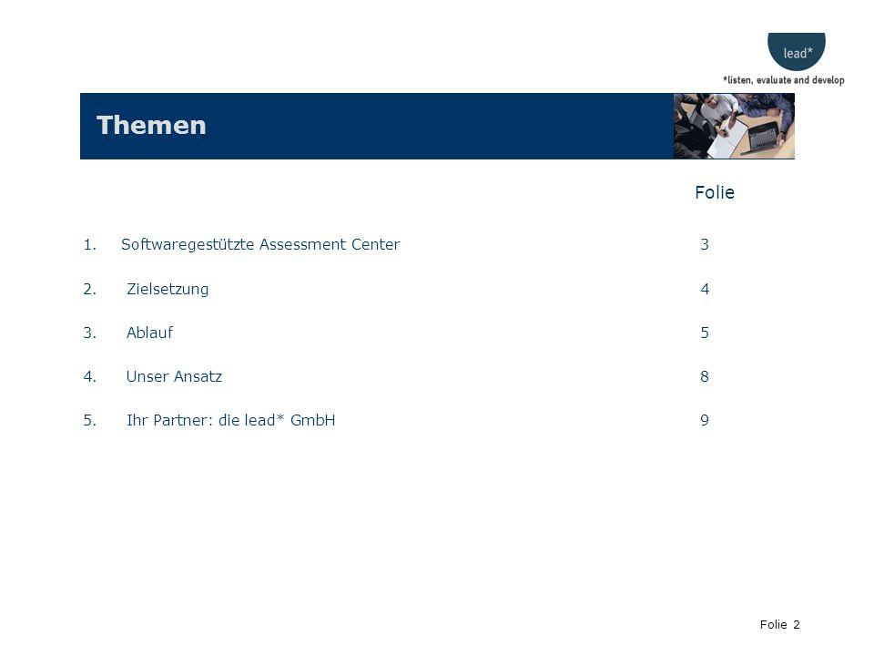 Themen Folie 1. Softwaregestützte Assessment Center 3 Zielsetzung 4