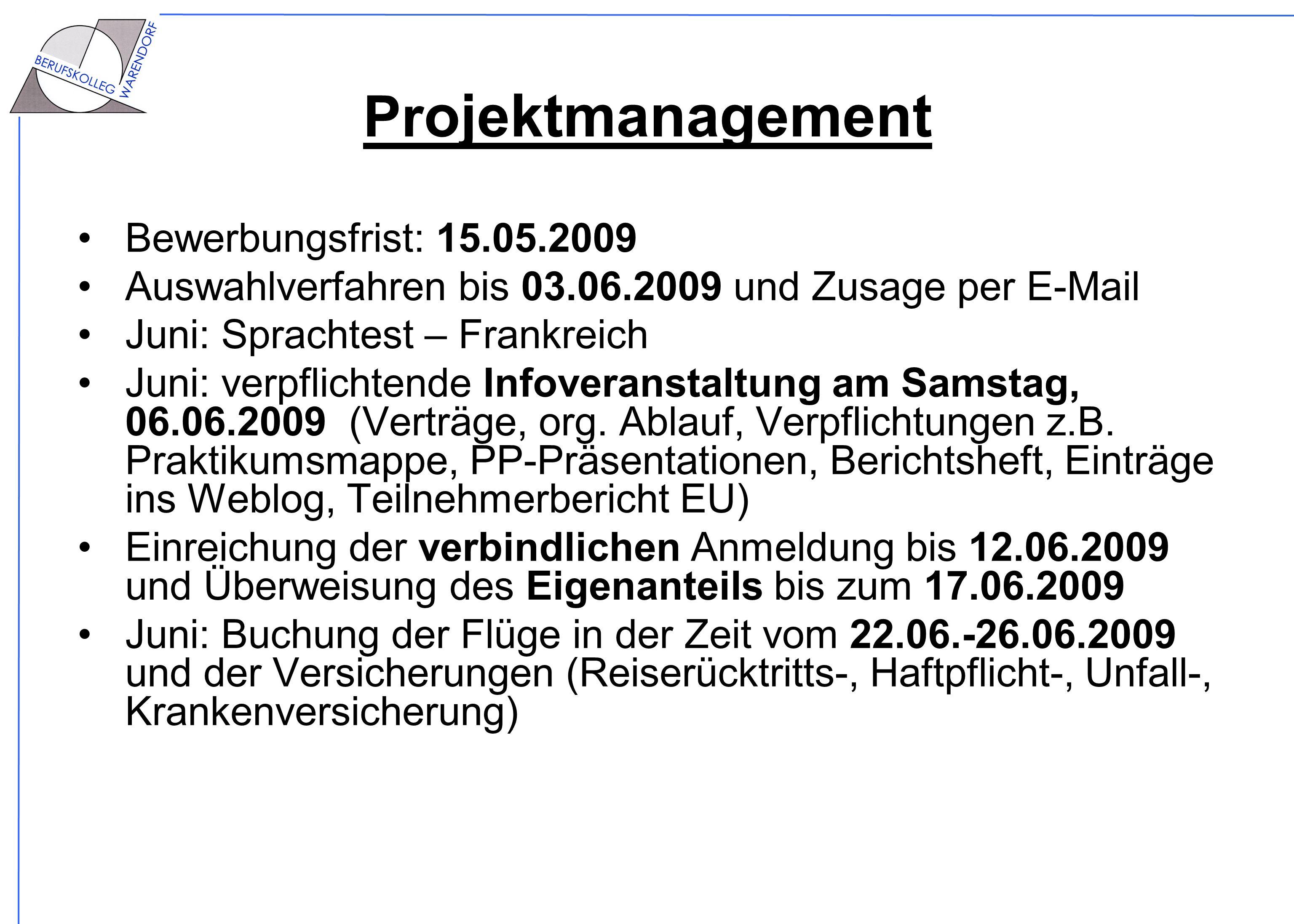 Projektmanagement Bewerbungsfrist: 15.05.2009