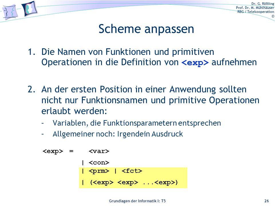 Scheme anpassen Die Namen von Funktionen und primitiven Operationen in die Definition von <exp> aufnehmen.