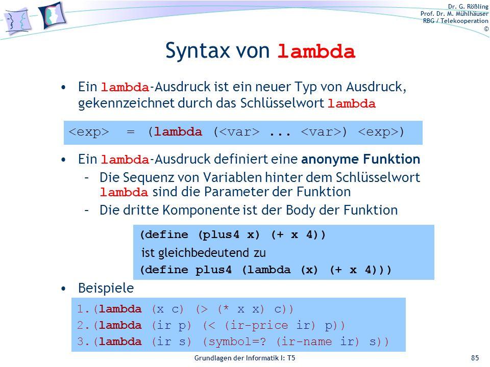 Syntax von lambda Ein lambda-Ausdruck ist ein neuer Typ von Ausdruck, gekennzeichnet durch das Schlüsselwort lambda.