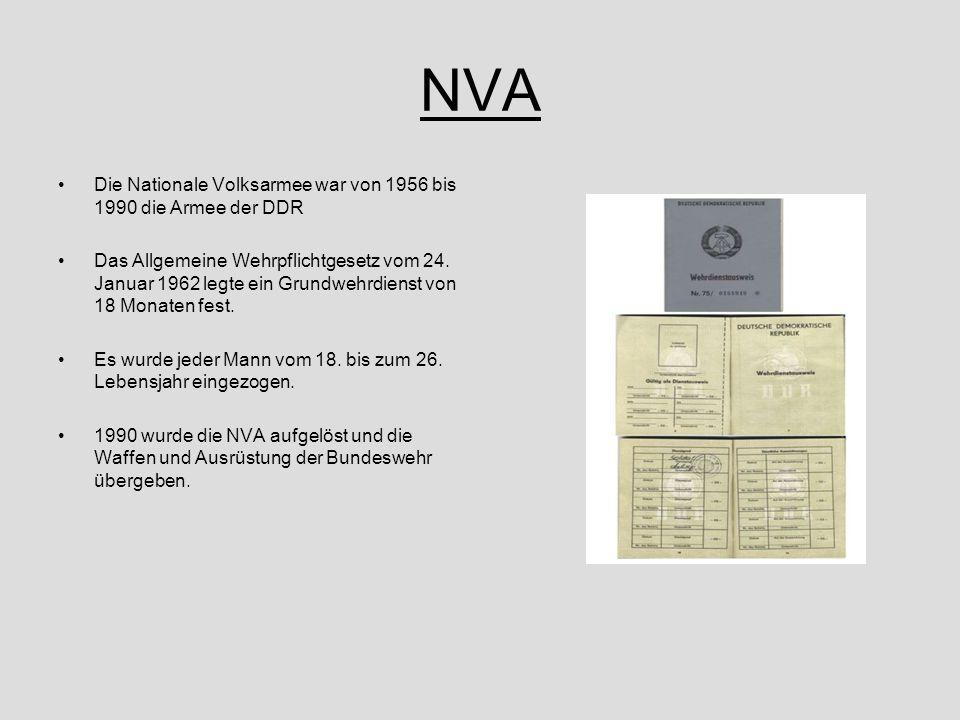 NVA Die Nationale Volksarmee war von 1956 bis 1990 die Armee der DDR