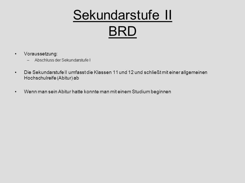 Sekundarstufe II BRD Voraussetzung: