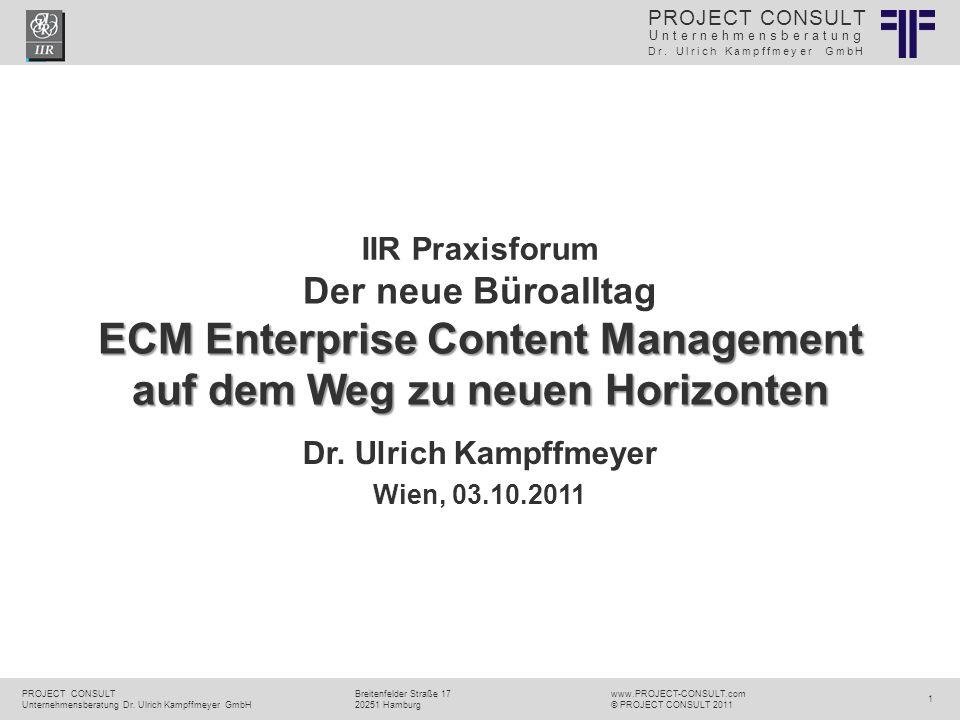 IIR Praxisforum Der neue Büroalltag ECM Enterprise Content Management auf dem Weg zu neuen Horizonten.