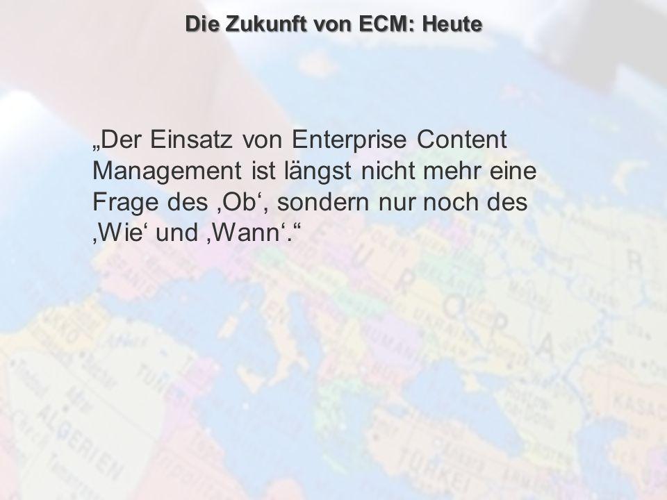 Die Zukunft von ECM: Heute
