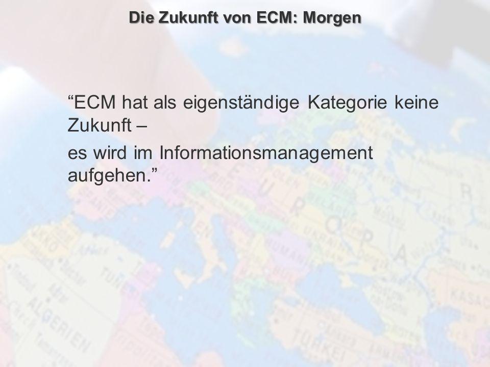 Die Zukunft von ECM: Morgen