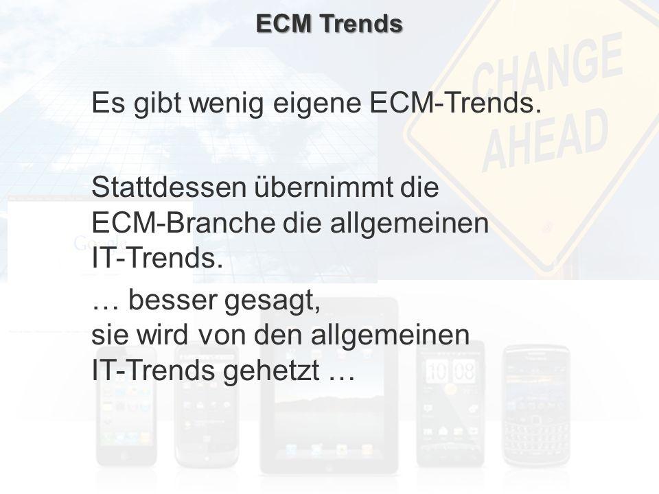 Stattdessen übernimmt die ECM-Branche die allgemeinen IT-Trends.