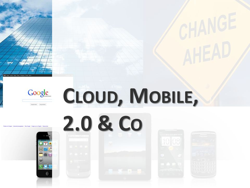 Cloud, Mobile, 2.0 & Co