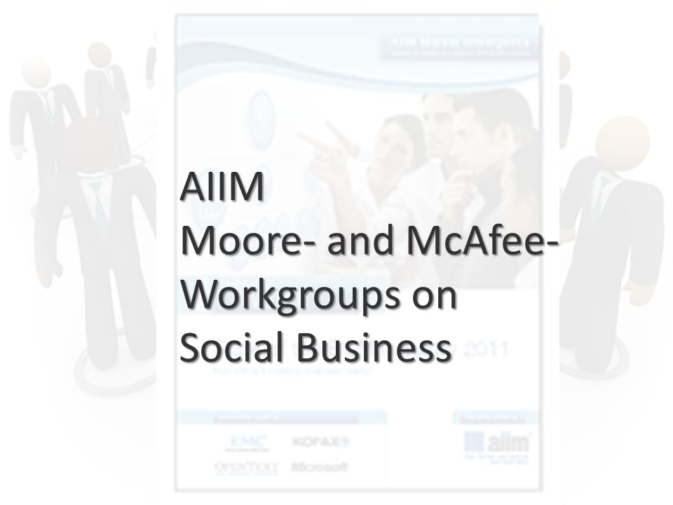 AIIM Moore- and McAfee-Workgroups on Social Business