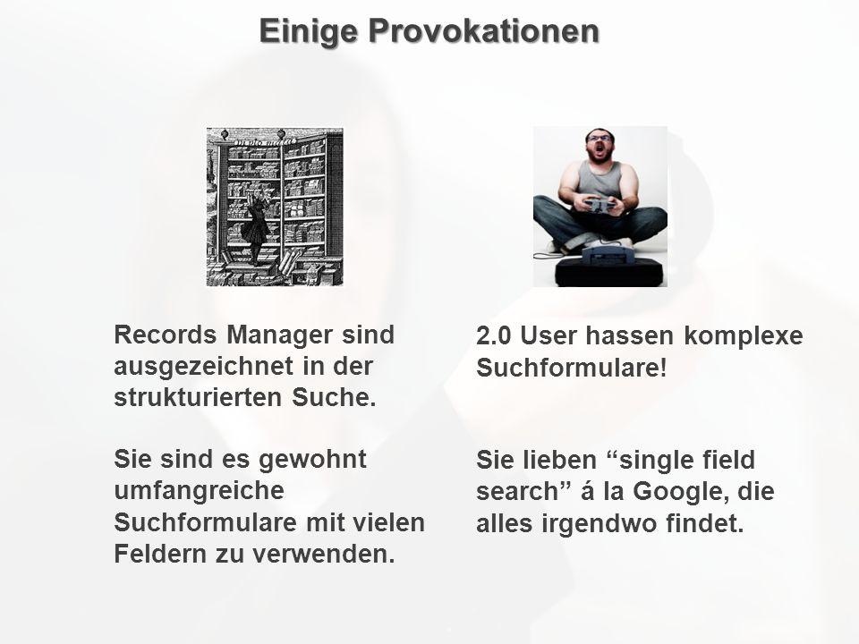 Einige Provokationen Records Manager sind ausgezeichnet in der strukturierten Suche.