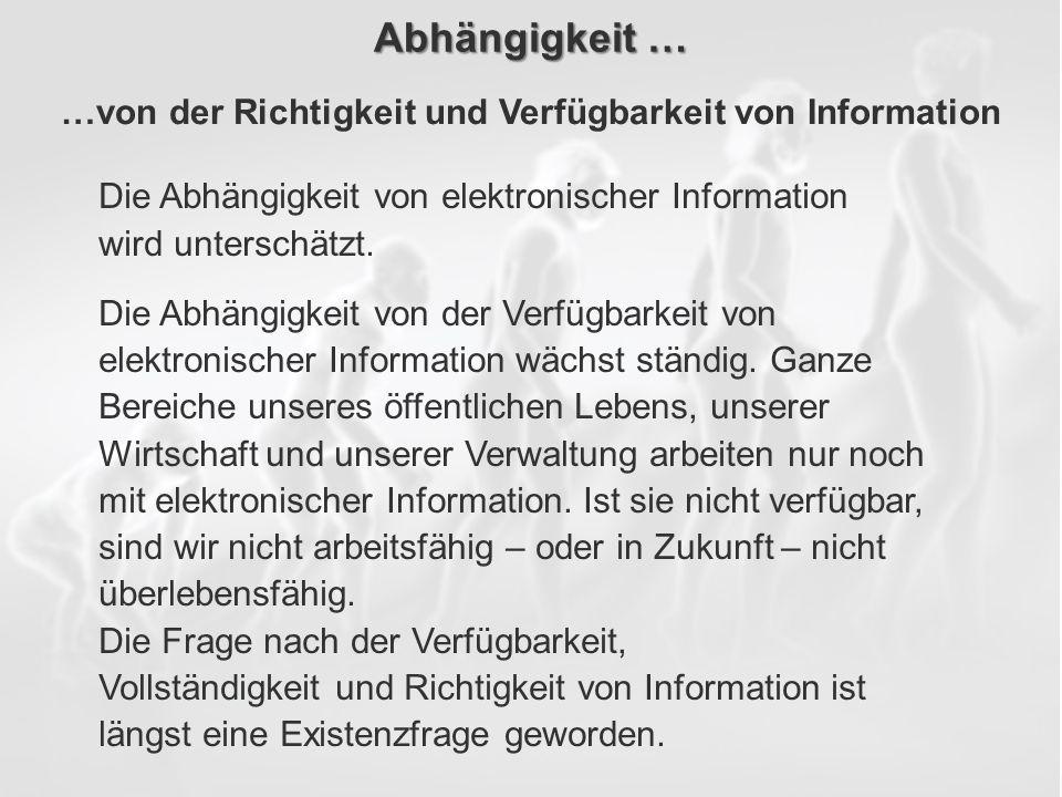 …von der Richtigkeit und Verfügbarkeit von Information