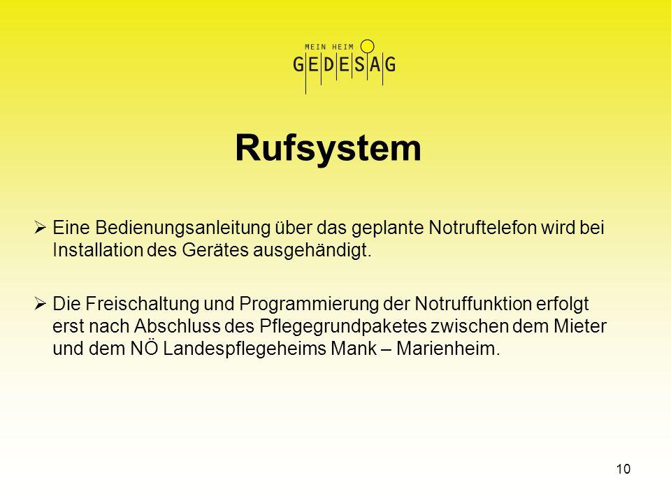 Rufsystem Eine Bedienungsanleitung über das geplante Notruftelefon wird bei Installation des Gerätes ausgehändigt.