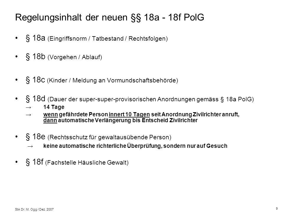 Regelungsinhalt der neuen §§ 18a - 18f PolG