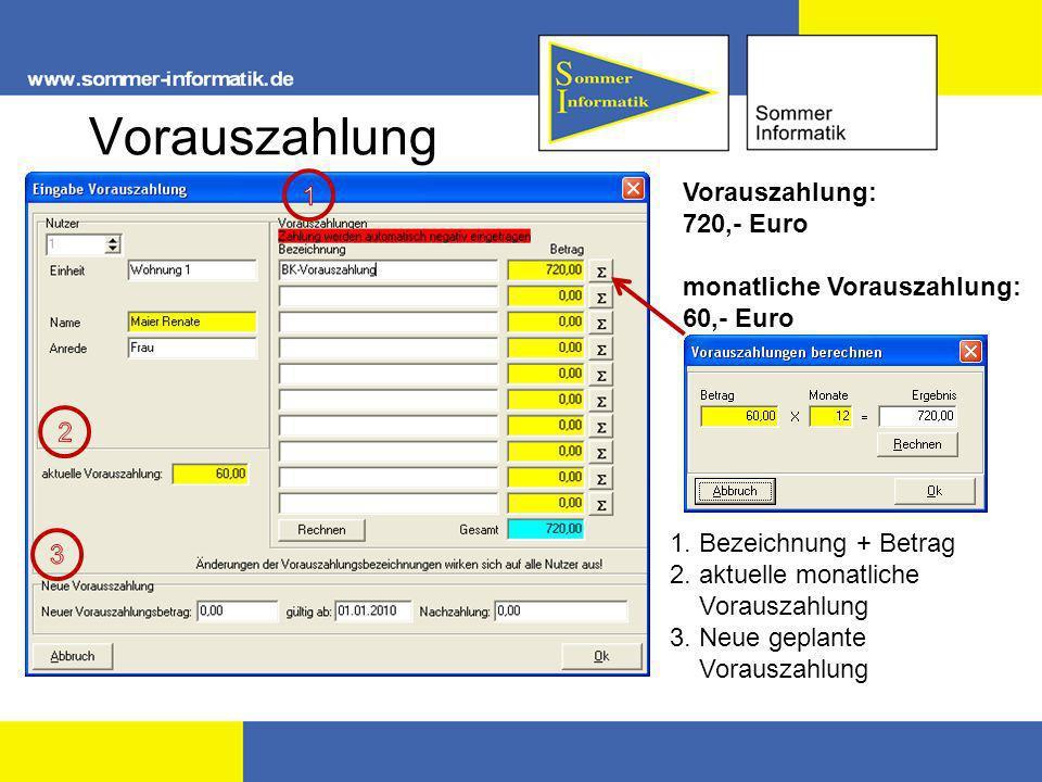 Vorauszahlung 1 Vorauszahlung: 720,- Euro monatliche Vorauszahlung: