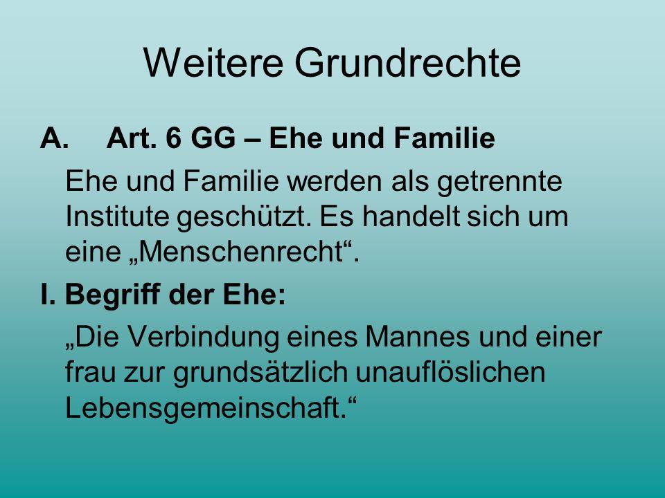 Weitere Grundrechte A. Art. 6 GG – Ehe und Familie