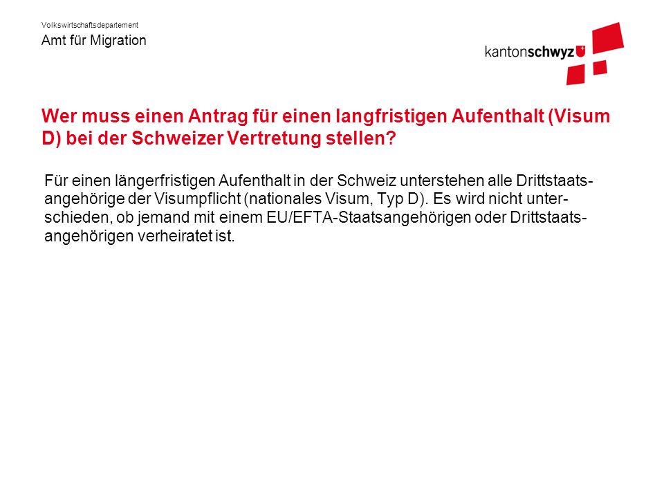 Wer muss einen Antrag für einen langfristigen Aufenthalt (Visum D) bei der Schweizer Vertretung stellen
