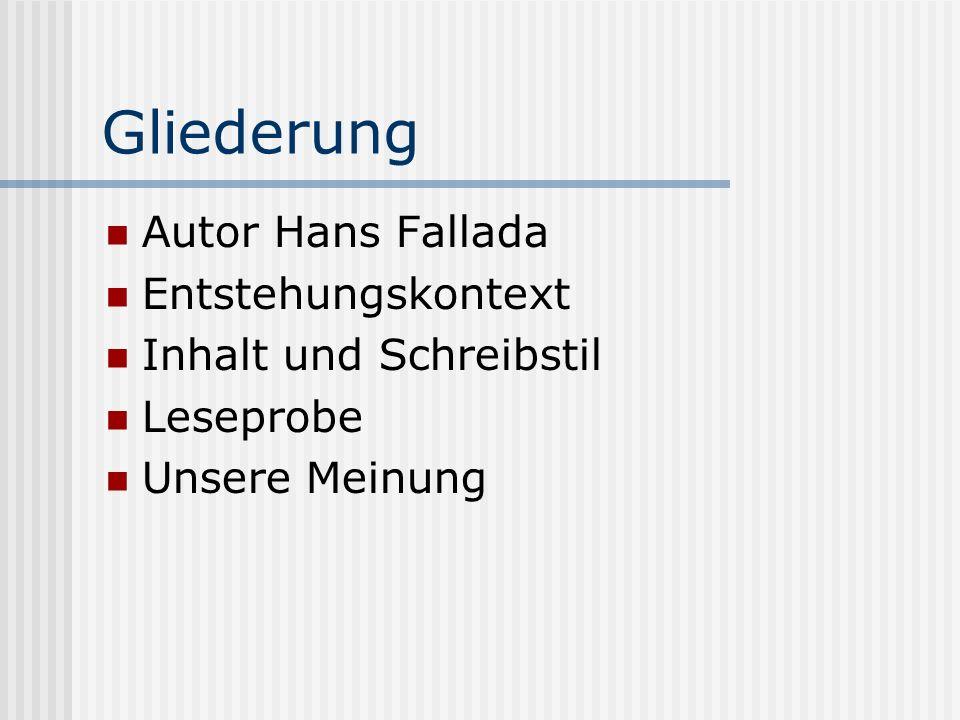 Gliederung Autor Hans Fallada Entstehungskontext
