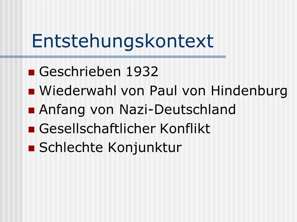 Entstehungskontext Geschrieben 1932 Wiederwahl von Paul von Hindenburg