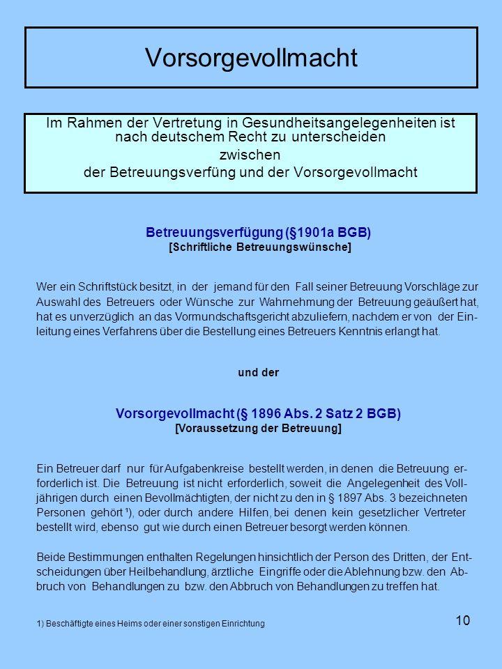 Vorsorgevollmacht Im Rahmen der Vertretung in Gesundheitsangelegenheiten ist nach deutschem Recht zu unterscheiden.