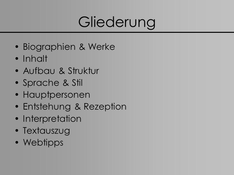 Gliederung Biographien & Werke Inhalt Aufbau & Struktur Sprache & Stil