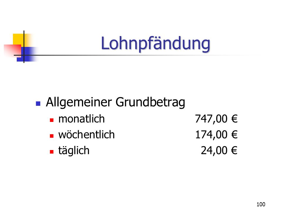 Lohnpfändung Allgemeiner Grundbetrag monatlich 747,00 €